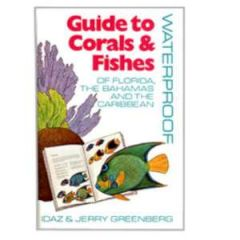 Corals & Fishes Waterproof Guide Idaz & Jerry Greenberg