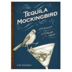 Tequila Mockingbird, cocktails with a literary twist!