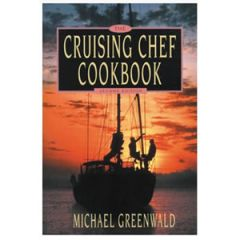 Cruising Chef Cookbook, by Michael Greenwald, 2nd. Edition