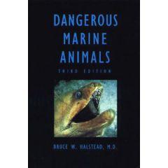 Dangerous Marine Animals Bruce W. Halsted MD