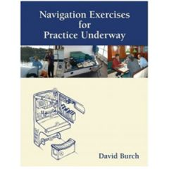 Navigation Exercises For Practice Underway by David Burch