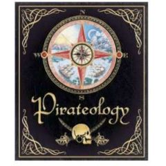 Pirateology, The Pirate Hunters Companion, Hardback.