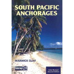 South Pacific Anchorages Cruising Guide Warwick Clay