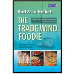The Trade Wind Foodie:Good Food, Cooking & Sailing Around the World