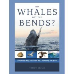 Do Whales Get The Bends? Tony Rice