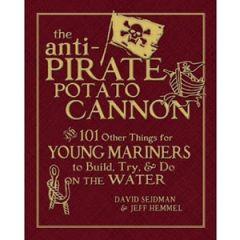The Anti-Pirate Potato Cannon D. Siedman & J. Hemmel