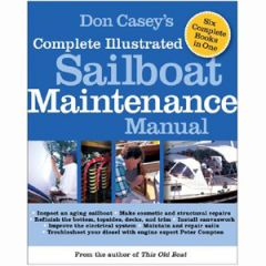 Complete Illustrated Sailboat Maintenance Manual Don Casey